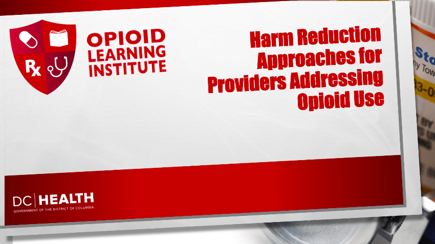 Harm Reduction Approaches for Providers Addressing Opioid Use