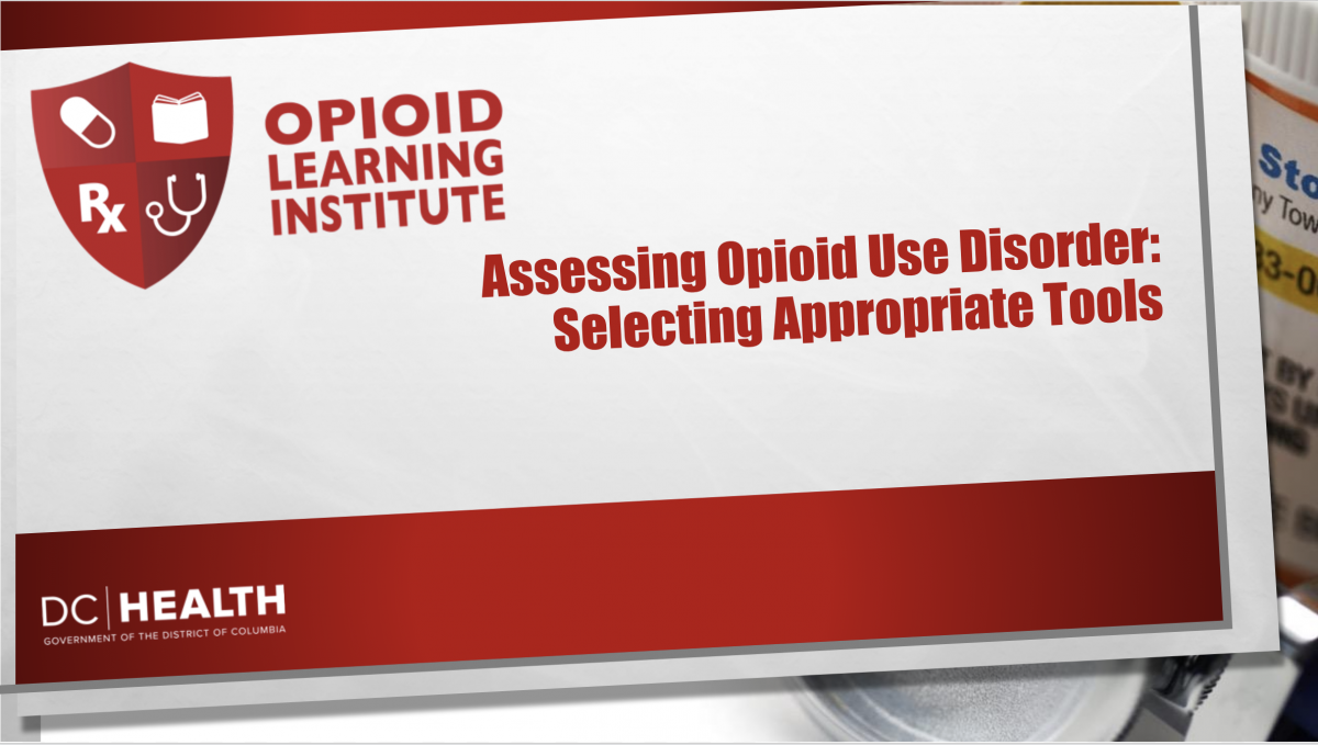 Assessing Opioid Use Disorder: Selecting Appropriate Tools