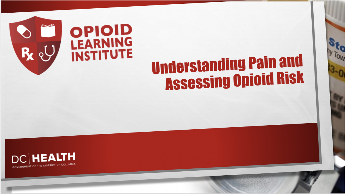 Understanding Pain and Assessing Opioid Risk